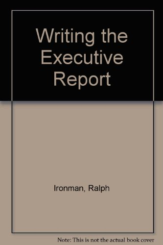 Writing the Executive Report: Ironman, Ralph