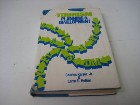 Tourism Planning and Development (0434909254) by Charles Kaiser; Larry E. Helber