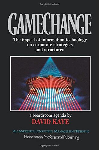 Game Change: Impact of Information Technology on: Kaye, David