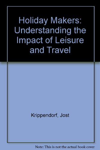 9780434910649: Holiday Makers: Understanding the Impact of Leisure and Travel (English and German Edition)