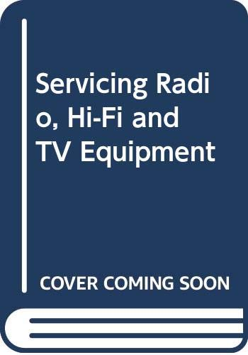 9780434910717: Servicing Radio, Hi-Fi and TV Equipment