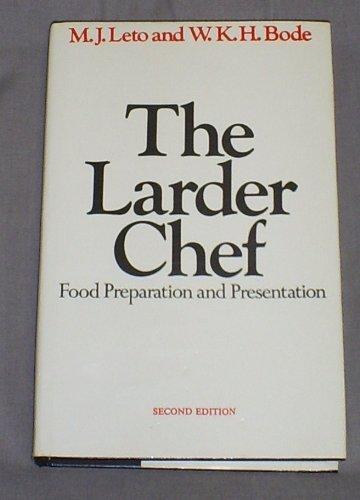 Larder Chef: Food Preparation and Presentation: Bode, W.K.H.