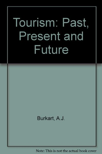 Tourism: Past, Present and Future: A.J. Burkart; S.