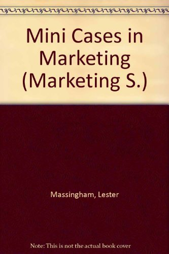 Mini Cases in Marketing: Massingham, Lester; Lancaster, Geoff