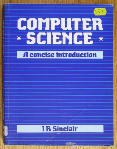 9780434918164: Computer Science: A Concise Introduction
