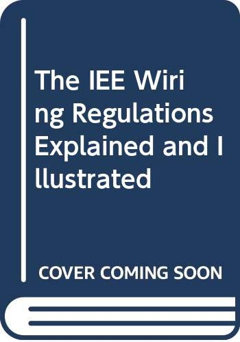 9780434918232: The IEE Wiring Regulations Explained and Illustrated
