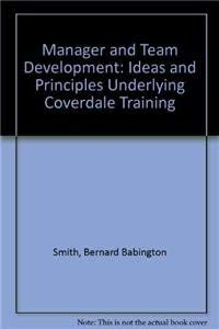 9780434918782: Manager and team development: Ideas and principles underlying Coverdale training