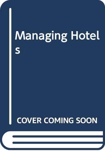 9780434921966: Managing Hotels