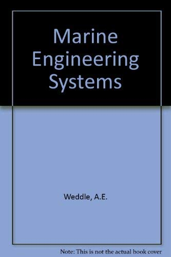 Marine Engineering Systems: Weddle, A.E.