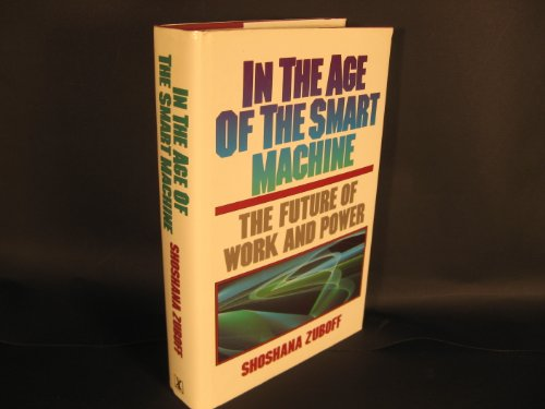 9780434924868: In the Age of the Smart Machine: Future of Work and Power