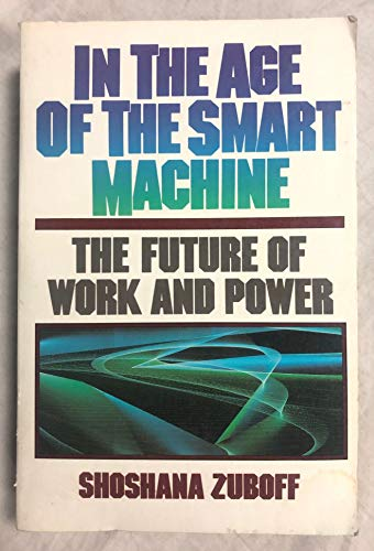 9780434924868: In the Age of the Smart Machine