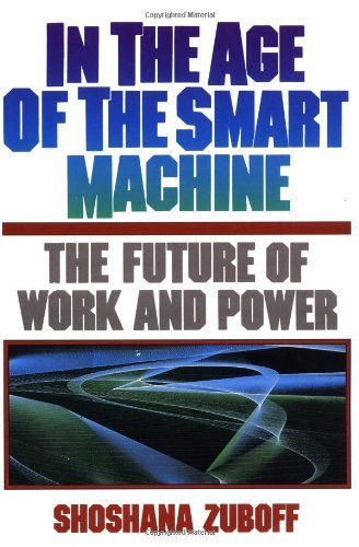 9780434924882: In the Age of the Smart Machine: Future of Work and Power