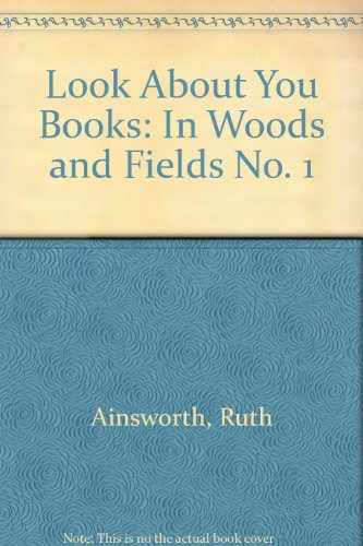 Look About You Books: In Woods and Fields No. 1 (0434925802) by Ruth Ainsworth