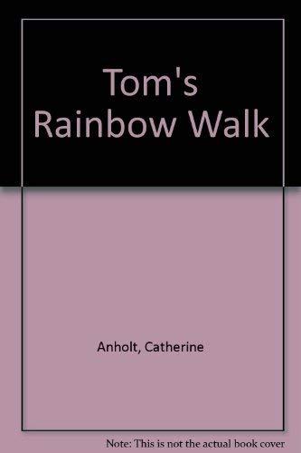 9780434926060: Tom's rainbow walk