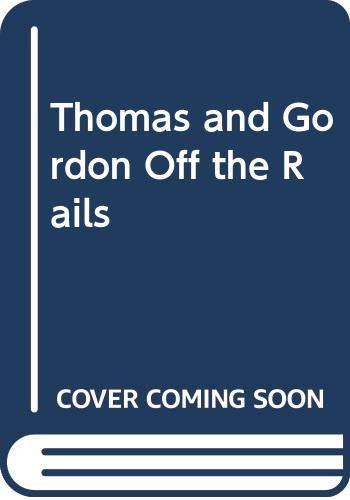 9780434926114: Thomas & Gordon Off the Rails
