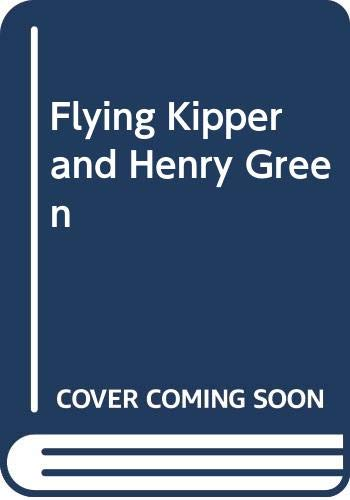 9780434926176: Flying Kipper and Henry Green