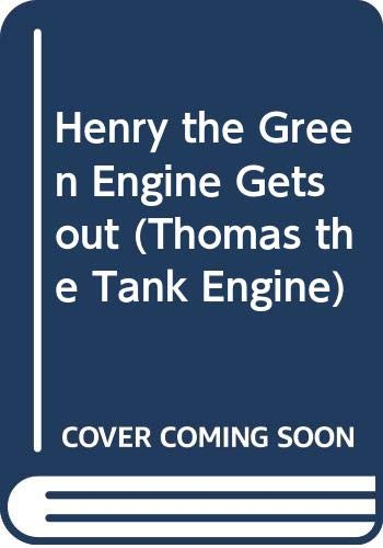 9780434926213: Henry the Green Engine Gets Out (Thomas the Tank Engine)