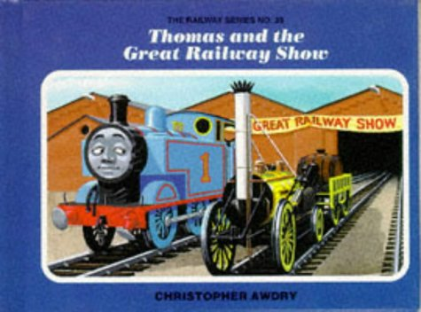 Thomas and the Great Railway Show (0434926337) by Awdry, Christopher