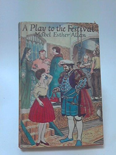 A Play to the Festival (043492685X) by Mabel Esther Allan