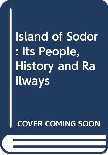 9780434927623: Island of Sodor: Its People, History and Railways