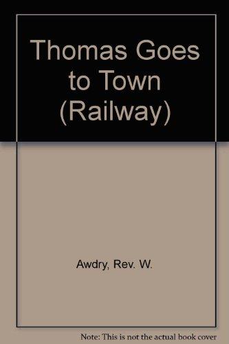 Thomas Goes to Town (Railway): Awdry, Rev. Wilbert Vere