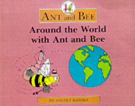 Around the World with Ant and Bee: Banner, Angela