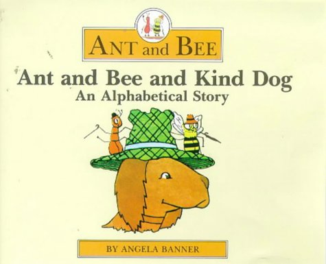 Ant and Bee and Kind Dog: Banner, Angela
