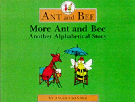 9780434929658: More Ant and Bee: Another Alphabetical Story