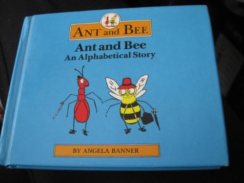 Ant and Bee: An Alphabetical Story: Angela Banner