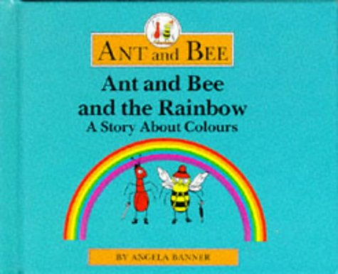 9780434929726: Ant and Bee and the Rainbow: A Story About Colours (Ant & Bee)
