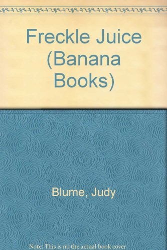 Freckle Juice (Banana Books): Blume, Judy