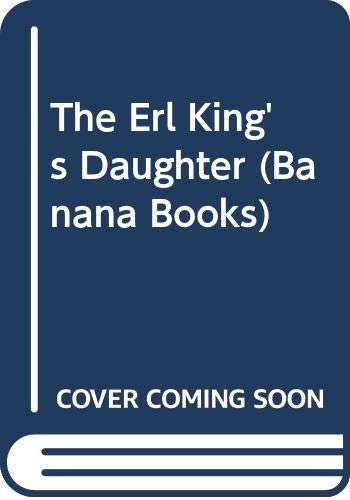 9780434930548: The Erl King's Daughter (Banana Books)