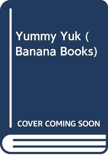 9780434930647: Yummy Yuk (Banana Books)