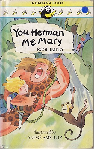 You Herman, Me Mary (Banana Books): Impey, Rose