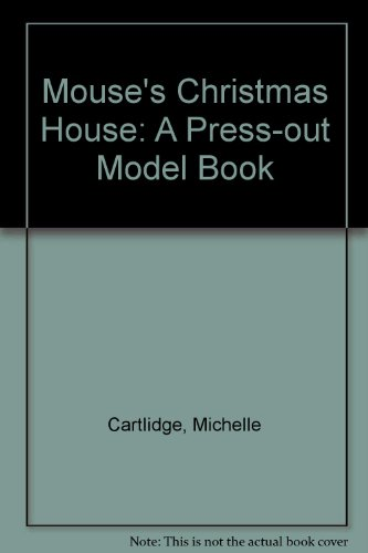 Mouse's Christmas House: A Press-out Model Book (0434931551) by Cartlidge, Michelle