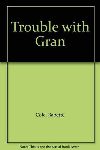 9780434932962: Trouble with Gran