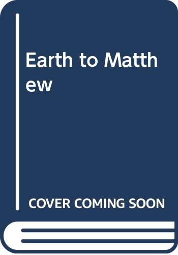 9780434934102: Earth to Matthew