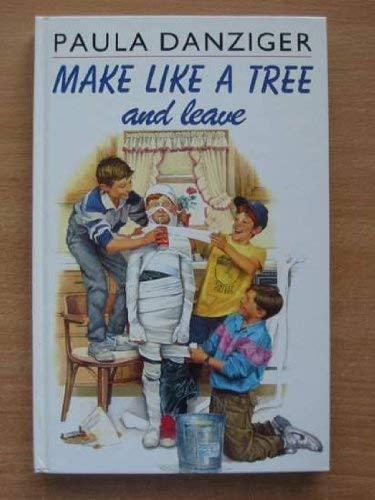 9780434934126: Make Like a Tree and Leave
