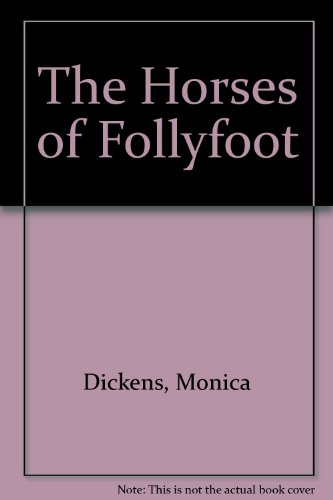 Horses of Follyfoot: Monica Dickens