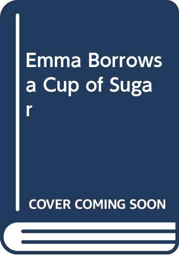 9780434938551: Emma Borrows a Cup of Sugar