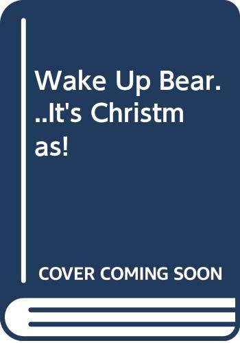 9780434940103: Wake Up Bear...It's Christmas!