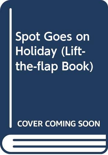 9780434942602: Spot Goes on Holiday (Lift-the-flap Book)