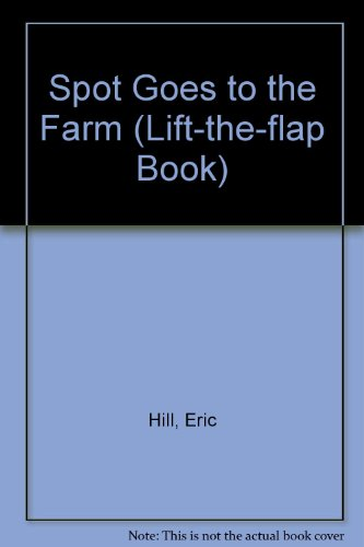 9780434942701: Spot Goes to the Farm (Lift-the-flap Book)