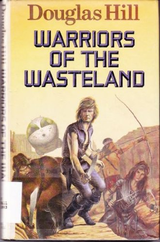 9780434942831: Warriors of the Wasteland Hill