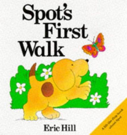 9780434942893: Spot's First Walk (Lift-the-flap Book)