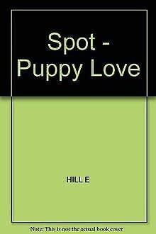 9780434942947: Spot: Puppy Love