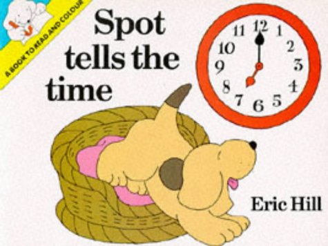 9780434943012: Spot Tells the Time: Colouring Book (A book to read & colour)