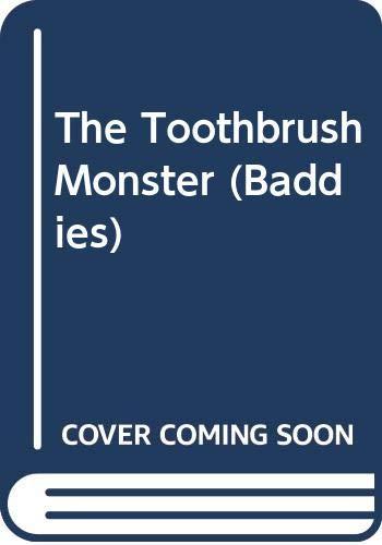 9780434943890: The Toothbrush Monster (Baddies)