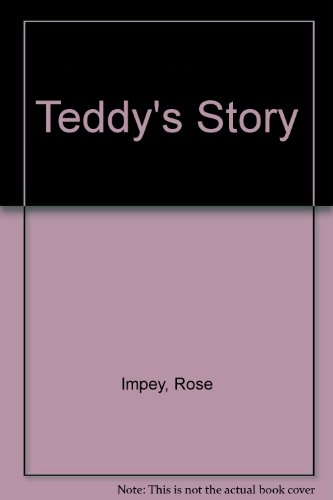 Teddy's Story: Impey, Rose