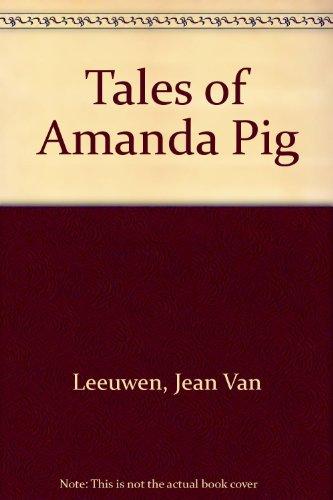 Tales of Amanda Pig (9780434947157) by Jean van Leeuwen; Jean Van Leeuwen